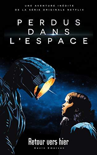 Lost in space/Perdus dans l'espace - Le roman inspiré de la série Netflix