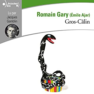 Gros-Câlin                   De :                                                                                                                                 Romain Gary                               Lu par :                                                                                                                                 Jacques Gamblin                      Durée : 6 h et 14 min     17 notations     Global 4,5