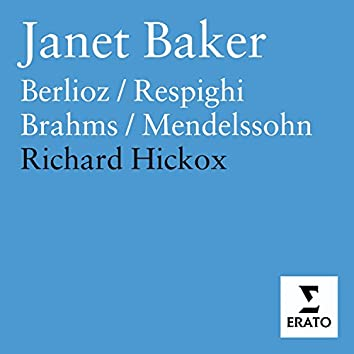 Dame Janet Baker sings Berlioz, Brahms, Mendelssohn & Respighi
