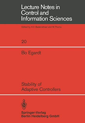 Stability of Adaptive Controllers (Lecture Notes in Control and Information Sciences (20), Band 20)