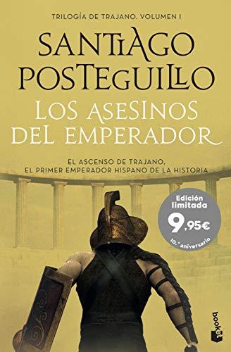 Los asesinos del emperador: El ascenso de Trajano. El primer emperador hispano de la historia (Especial Posteguillo)