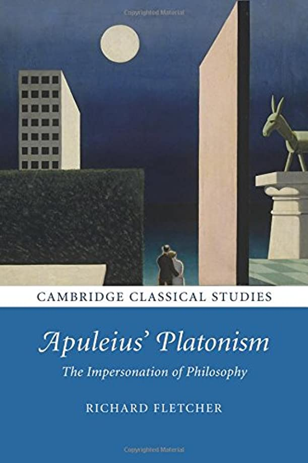 入札欲望ダブルApuleius' Platonism: The Impersonation of Philosophy (Cambridge Classical Studies)