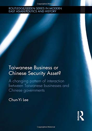 Taiwanese Business or Chinese Security Asset: A changing pattern of interaction between Taiwanese businesses and Chinese
