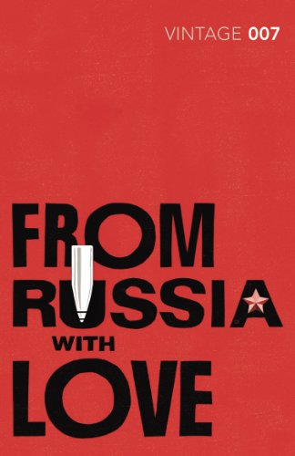 From Russia with Love: Ian Fleming (James Bond 007)