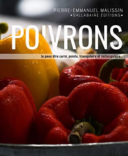 Poivrons (Cuisine et mets de A à Z t. 17)