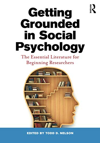 Getting Grounded in Social Psychology: The Essential Literature for Beginning Researchers