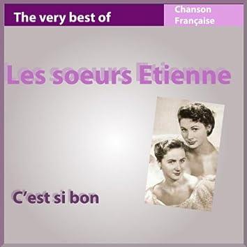 The Very Best of Les Soeurs Etienne: C'est si bon (Les incontournables de la chanson française)