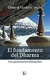 El fundamento del Dharma: Una aproximación al Dzogchén (Sabiduría perenne)