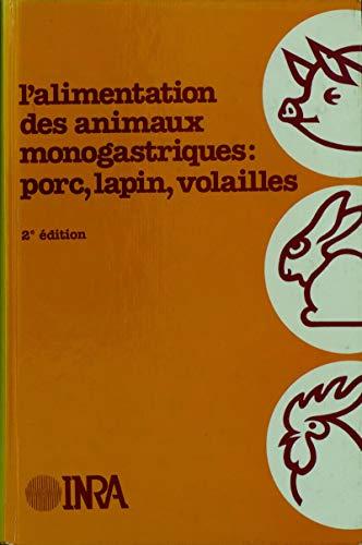 L'alimentation des animaux monogastriques : porc, lapin, volailles: 2e édition