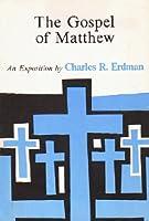 The Gospel of Matthew: An Exposition 0664247091 Book Cover