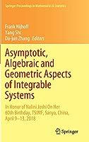Asymptotic, Algebraic and Geometric Aspects of Integrable Systems: In Honor of Nalini Joshi On Her 60th Birthday, TSIMF, Sanya, China, April 9–13, 2018 (Springer Proceedings in Mathematics & Statistics, 338)