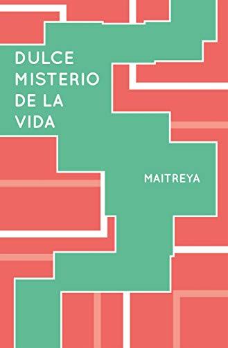 Dulce Misterio de la Vida (Colección Metafísica Seres de Luz)
