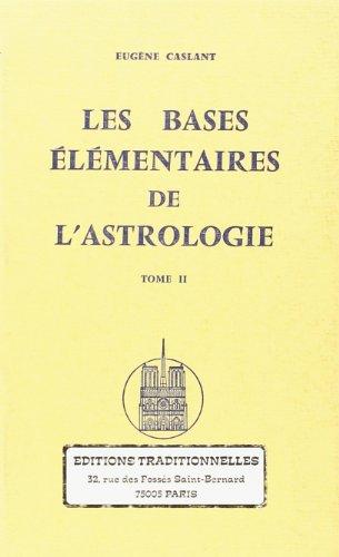 Bases Élémentaires de l'Astrologie Tome II (Les)
