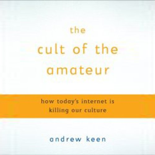 The Cult of the Amateur audiobook cover art