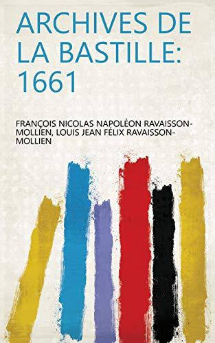 Archives de la Bastille: 1661 (French Edition)