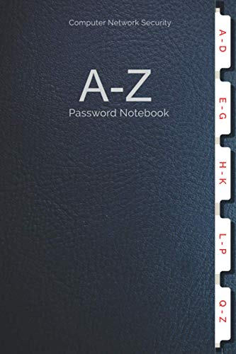Computer Network Security A-Z Password Notebook: For storing sensitive Log-in Information