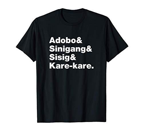 Adobo & Sinigang & Sisig & Kare-Kare Filipino Dishes Tシャツ