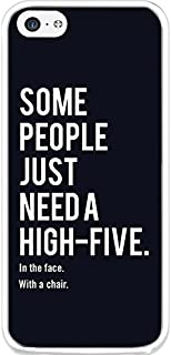 iPhone 5C Case Back Cover Snap on Case for iPhone 5C Some People Just Neeed A High-Five in the Face with a Chair