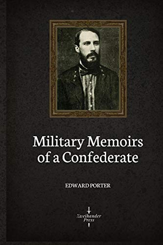 Military Memoirs of A Confederate (Illustrated)