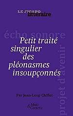 Petit traité singulier des pléonasmes insoupçonnés de Jean-Loup Chiflet