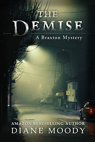 The Demise (The Braxton Mysteries Book 1) by [Diane Moody]