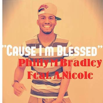 Cause I'm Blessed