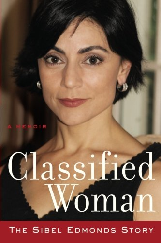 Classified Woman-The Sibel Edmonds Story: A Memoir