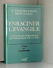 Enraciner l'Evangile: Initiations africaines et pédagogie de la foi (Rites et symboles) (French Edition)