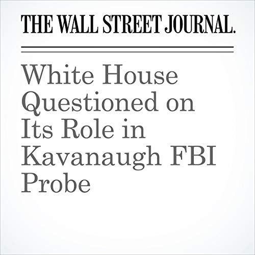 White House Questioned on Its Role in Kavanaugh FBI Probe copertina