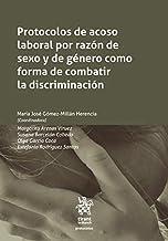 Protocolos de acoso laboral por razón de sexo y de género como forma de combatir la discriminación (Spanish Edition)