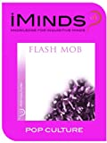 Flash Mobs: Pop Culture (English Edition)