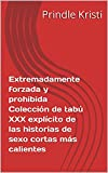 Extremadamente forzada y prohibida Colección de tabú XXX explícito de las historias de sexo cortas más calientes