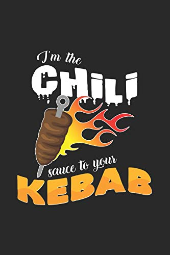 I'm the chili sauce to your kebab: 6x9 Kebab | dotgrid | dot grid paper | notebook | notes