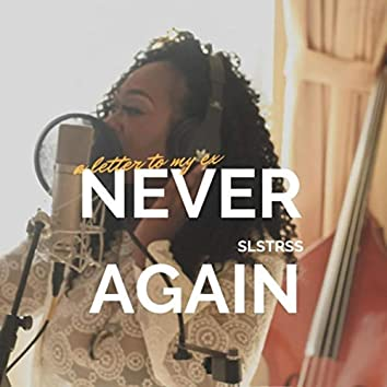 Never Again (A Letter to My Ex)
