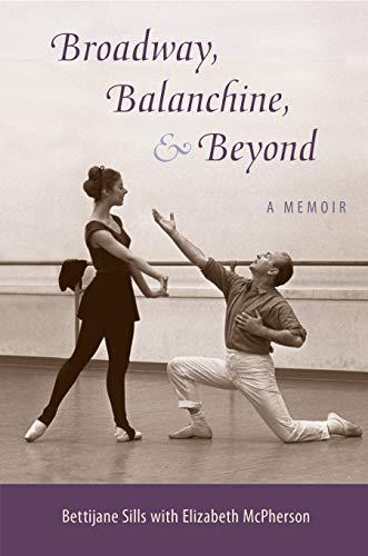 Broadway, Balanchine, and Beyond: A Memoir (English Edition)