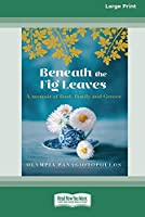 Beneath the Fig Leaves (16pt Large Print Edition)