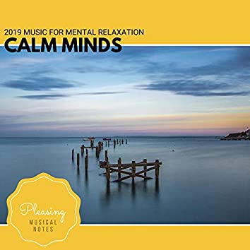 Calm Minds - 2019 Music For Mental Relaxation