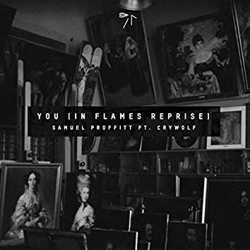 You (In Flames Reprise) [feat. Crywolf]