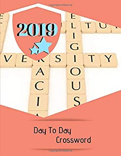 2019 Day To Day Crossword: Crossword Puzzle Book for Adults Medium Difficulty! A Unique Puzzlers' Book with Today's Contemporary Words As Crossword Puzzle Book.