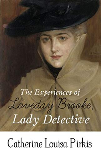 The Experiences of Loveday Brooke, Lady Detective (English Edition)