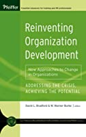 Reinventing Organization Development: New Approaches to Change in Organizations (Pfeiffer Essential Resources for Training and HR Professionals (Hardcover))