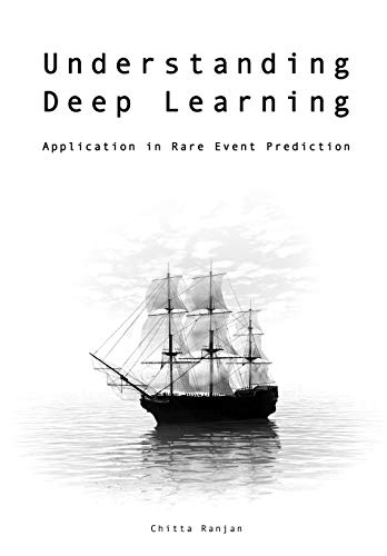 Understanding Deep Learning: Application in Rare Event Prediction (Student Version)