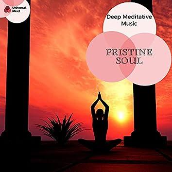 Pristine Soul - Deep Meditative Music