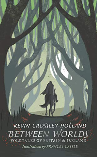 Between Worlds: Folktales of Britain & Ireland (English Edition)