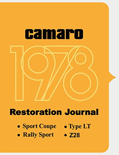 1978 CAMARO - Restoration Journal + Parts and Expense Log: Period correct design. Document the progress of your car's restoration. Track of parts ... sections for quick reference. Gift Idea!