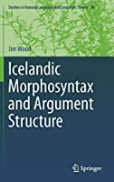 Icelandic Morphosyntax and Argument Structure (Studies in Natural Language and Linguistic Theory)