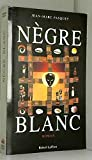 Nègre blanc - Robert Laffont - 01/09/1999