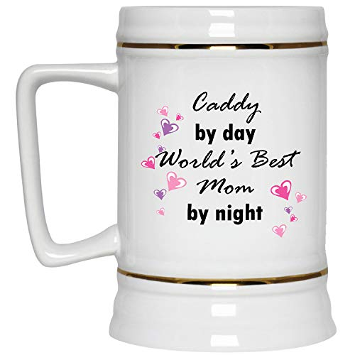 Caddy by day World's best mom by night Beer Stein - 22 oz Gold Trim