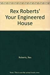 Rex Roberts' Your Engineered House Hardcover