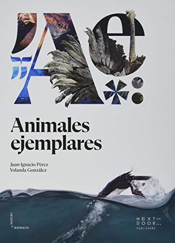 'Animales ejemplares' de Juan Ignacio Pérez Iglesias y Yolanda González Pérez